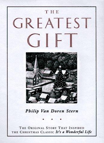 The Greatest Gift by Stern, Philip Van Doren, McKowen, Scott (1996) Hardcover