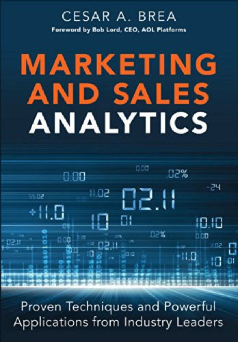 Marketing and Sales Analytics: Proven Techniques and Powerful Applications from Industry Leaders (FT Press Analytics) PDF