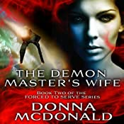 The Demon Master's Wife: Forced to Serve, Book 2 | Donna McDonald