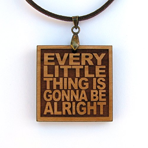 Every Little Thing Is Gonna Be Alright - Wood Lyric Necklace Inspiration Quote Jewelry - Inspiration Rock Songs