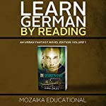 Learn German: By Reading Urban Fantasy (Lesend Englisch Lernen Mit einem Urban Fantasy 1) (German Edition) | Mozaika Educational,Dima Zales