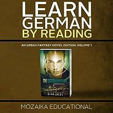 Learn German: By Reading Urban Fantasy (Lesend Englisch Lernen Mit einem Urban Fantasy 1) (German Edition) | Livre audio Auteur(s) :  Mozaika Educational, Dima Zales Narrateur(s) : Marcus Micksch, Roberto Scarlato
