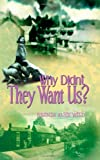Why Didn't They Want Us?, Brenda Alice Wild, 184748171X