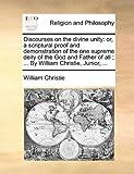 Discourses on the Divine Unity, William Christie, 1140953257