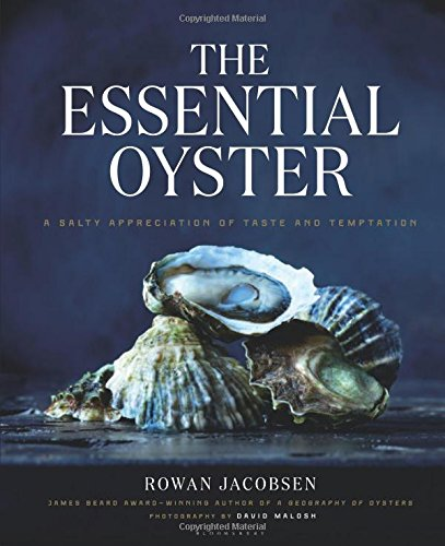 The Essential Oyster: A Salty Appreciation of Taste and (Shape Oyster)