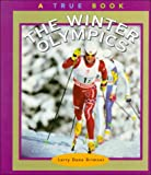img - for The Winter Olympics (True Books: Sports) book / textbook / text book