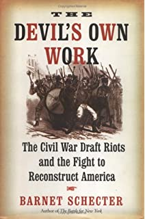 Amazon the new york city draft riots their significance for the devils own work the civil war draft riots and the fight to reconstruct america fandeluxe Images