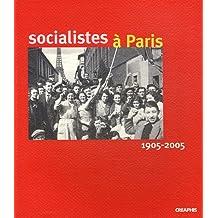 Socialistes à Paris: 1905-2005
