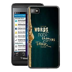 For Blackberry Z10 Case , More Than You Think - Diseño Patrón Teléfono Caso Cubierta Case Bumper Duro Protección Case Cover Funda