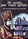 30 recettes pour crimes parfaits - Anthologie par Lacourbe