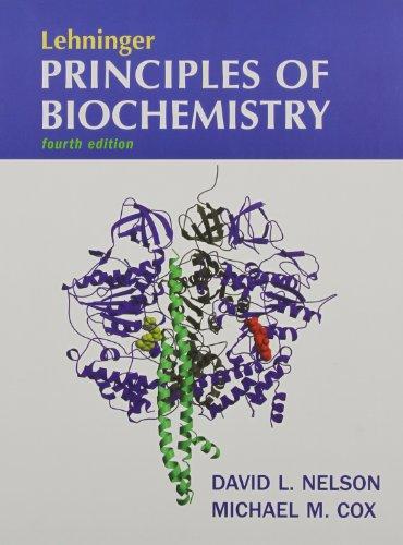 Lehninger Principles of Biochemistry, Fourth Edition with CDROM