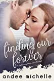 Finding Our Forever: (A Defining Moments Novel) (Volume 2)