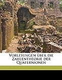 Vorlesungen Ãœber Die Zahlentheorie der Quaternionen, Adolf Hurwitz, 1175380377