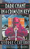 Dark Chant in a Crimson Key, George C. Chesbro, 0446403334