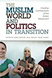 The Muslim World and Politics in Transition, , 1441120874