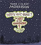 Who's Got Game? the Ant or the Grasshopper?, Toni Morrison, 0743222474