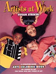 Artists at Work: A Literature-Based Anti-Coloring Book on Careers in Art: For Those Who Are Young at Art