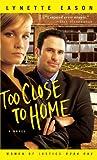 Too Close to Home, Lynette Eason, 1410436691