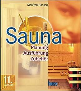 Sauna Planung Ausfuhrung Zubehor Amazonde Manfred Hockert Bucher