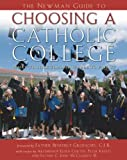 The Newman Guide to Choosing a Catholic College, , 0978650212