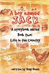 Life in the Country: A Boy Named Jack - A storybook series - Book two (Volume 2)