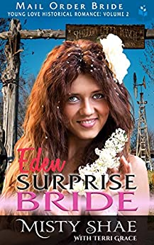 Mail Order Bride: Eden - Surprise Bride (Young Love Historical Romance Vol.II Book 9) by [Shae, Misty, Grace, Terri, Read, Pure]