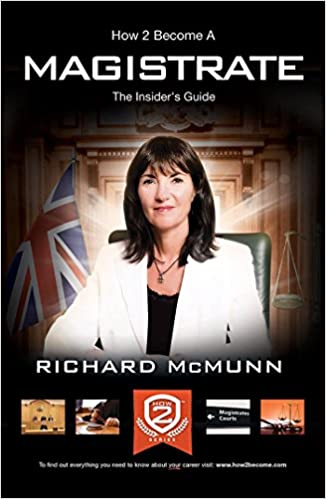 How To Become A Magistrate: The Insider's Guide (H2B) by Richard McMunn (17-Jan-2015)