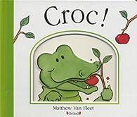 Croc ! par Matthew Van Fleet