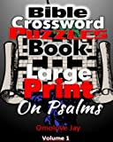 Bible  Crossword  Puzzles Book  Large Print  On Psalms: The Unique Bible Crossword Puzzle Book for Adults in Large Print Bible Crossword Puzzle Format ... (Crossword  Puzzles Book On Psalms Series)
