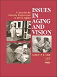 Issues in Aging and Vision : A Curriculum, Orr, Alberta L., 089128947X