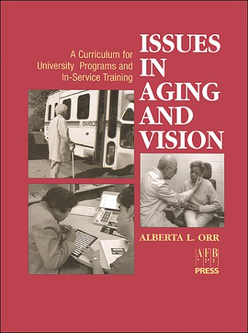 Issues in Aging and Vision: A Curriculum for University Programs and In-Service Training