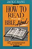 How to Read the Bible Aloud, Jack C. Rang, 0809134934