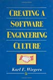 Creating a Software Engineering Culture, Wiegers, Karl E., 0932633331
