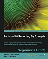 Pentaho 5.0 Reporting by Example: Beginner's Guide Front Cover