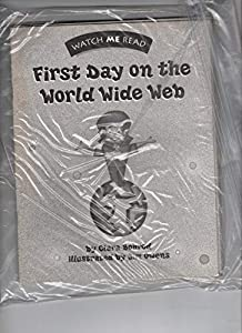 Paperback First day on the World Wide Web (Watch me read) Book
