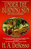 Under the Burning Sun, H. A. DeRosso, 0843947128