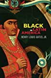 Black in Latin America, Henry Louis Gates Jr., 0814738184
