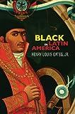 Black in Latin America, Gates, Henry Louis, Jr., 0814738184