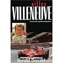 Gilles Villeneuve: The Life of the Legendary Racing Driver (Motor sport) Hardcover February 16, 1996
