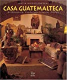 Casa Guatemalteca, Katia Niesiolowska and Ange Bourda, 9589393713