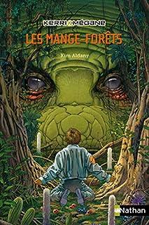 Kerri et Mégane 01 : Les mange-forêts