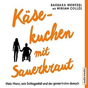 Käsekuchen mit Sauerkraut Hörbuch