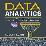 Data Analytics: Data Analytics, Machine Learning and Hacking | Robert Keane