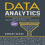 Data Analytics: Data Analytics, Machine Learning and Hacking