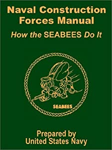 Naval Construction Forces Manual: How the SEABEES Do It by Fredonia Books (NL)