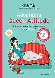 Adoptez la Queen attitude par Olivia Toja