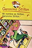 Mi nombre es Stilton, Geronimo Stilton / My Name is Stilton, Geronimo Stilton (Geronimo Stilton (Spanish)) (Spanish Edition)
