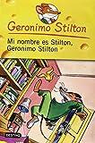 Mi nombre es Stilton, Geronimo Stilton / My Name is Stilton, Geronimo Stilton (Geronimo Stilton (Spanish)) (Spanish Edition)