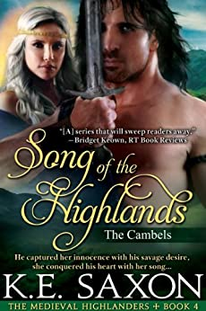 Song of the Highlands: The Cambels (The Medieval Highlanders Book 4) by [Saxon, K.E.]