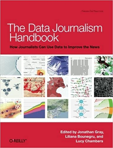 Book The Data Journalism Handbook: How Journalists Can Use Data to Improve the News by Jonathan Gray (2012-08-04)